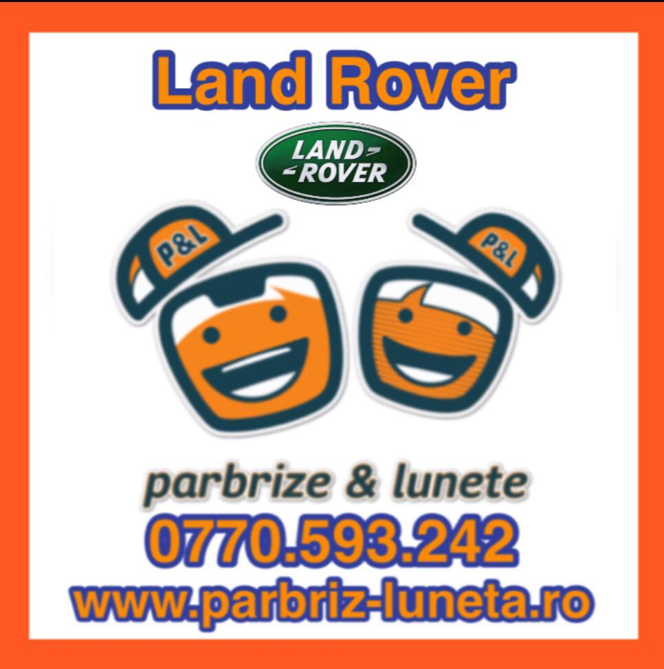 parbrize, lunete, geamuri land rover